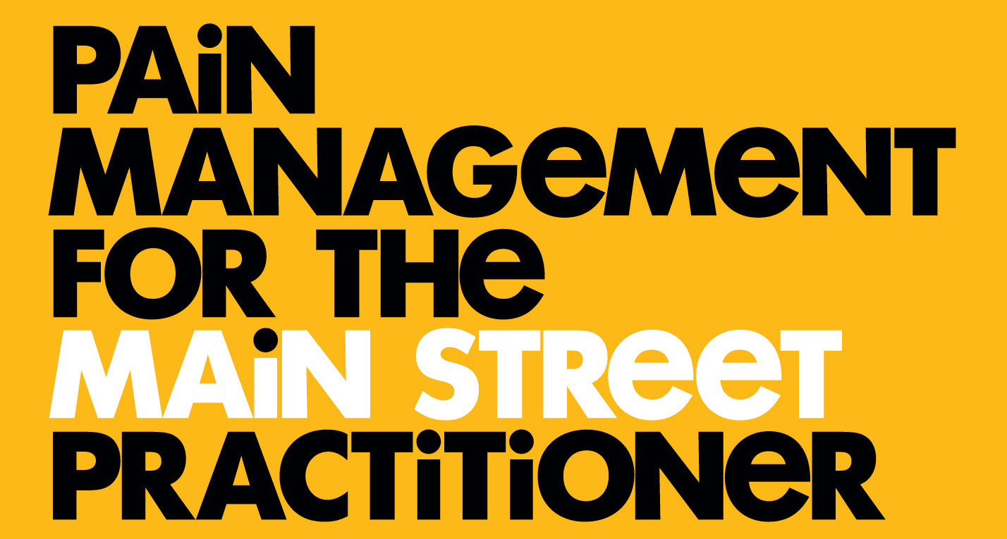 """Pain Management for the Main Street Practitioner"""